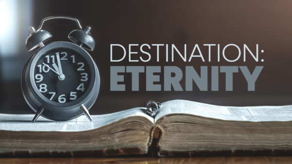 Destination: Eternity